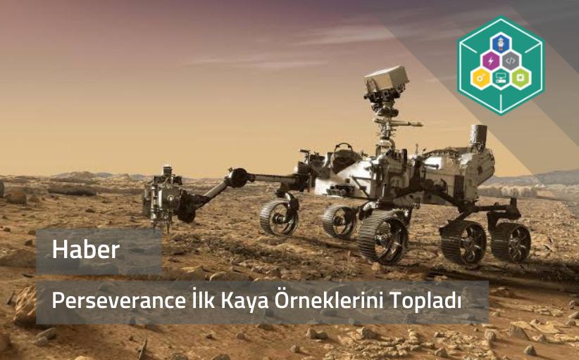 Mars keşif aracı Perseverance ilk örneklerini topladı