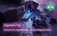 Arduino İle Uygulamalar - Buzzer Uygulamaları