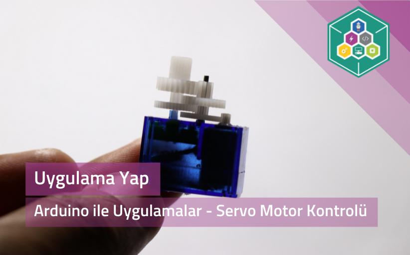 Arduino İle Uygulamalar - Servo Motor Kontrolü