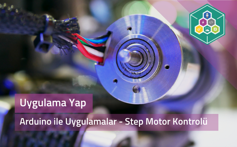 Arduino İle Uygulamalar - Step Motor Kontrolü