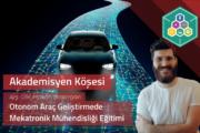Otonom Araç Geliştirmede Mekatronik Mühendisliği Eğitimi