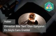 Elmastan Bile 'Sert' Olan Dünyanın En Güçlü Camı Üretildi