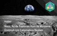 NASA, Ay'da Toplanan Kum ile Malzeme Üretmek İçin Çalışmalara Başladı