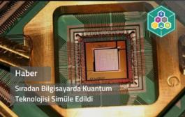 Sıradan Bilgisayarda Kuantum Teknolojisi Simüle Edildi