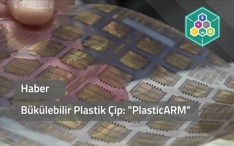 Yeni bir teknoloji: Bükülebilir Plastik Çip