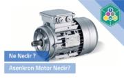 Asenkron Motor Nedir?