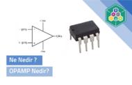 OP-AMP(İşlevsel Yükselteç)  Nedir?
