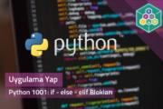 Python 1001: İf - else - elif Blokları