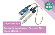 Arduino İle Uygulamalar - Toprak ve Nem Sensörü Kullanımı