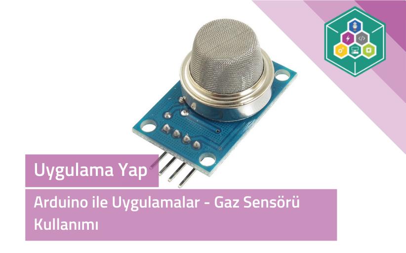 Arduino İle Uygulamlar - Gaz Sensörü Kullanımı
