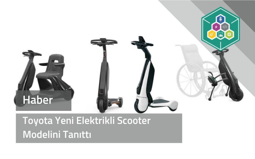 Toyota yeni elektrikli scooter modelini tanıttı